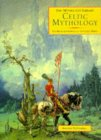 Celtic Mythology: The Myths & Legends of the Celtic World (Mythology Library)