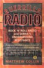 Guerrilla Radio: Rock 'N' Roll Radio and Serbia's Underground Resistance