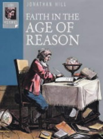 Faith In The Age Of Reason by Jonathan Hill