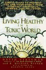 Living healthy in a toxic world: simple steps to p