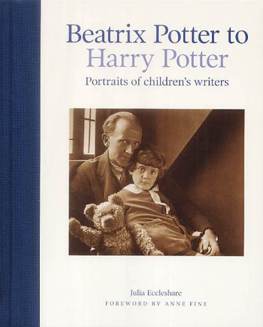 Beatrix Potter To Harry Potter: Portraits Of Children's Writers
