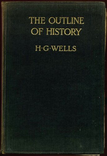 The Outline of History, Vols. I and II by H.G. Wells