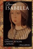Queen Isabella and the Unification of Spain