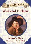 Westward to Home (My America: Joshua's Oregon Trail Diary, #1)