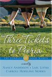 Three Tickets to Peoria (The Company of Good Women, #2)