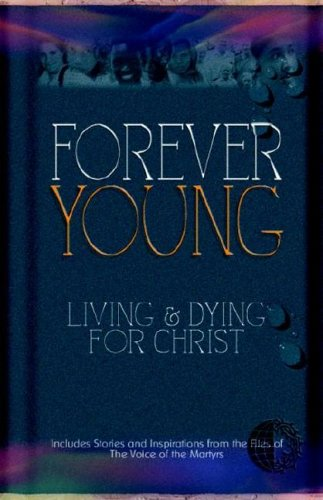 Forever Young by Voice of the Martyrs