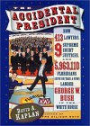 The Accidental President: How 413 Lawyers, 9 Supreme Court Justices, and 5,963,110 Floridians (Give or Take a Few) Landed George W. Bush in the White House