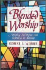Blended Worship by Robert E. Webber