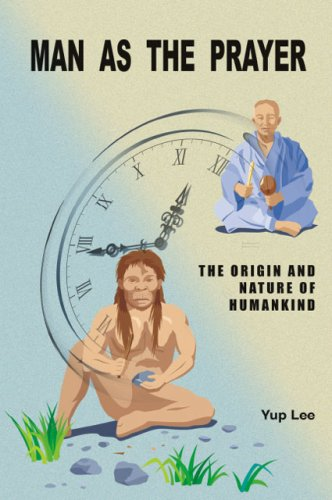 Man as the Prayer: The Origin and Nature of Humankind