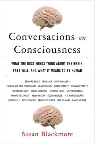Conversations on Consciousness by Susan J. Blackmore