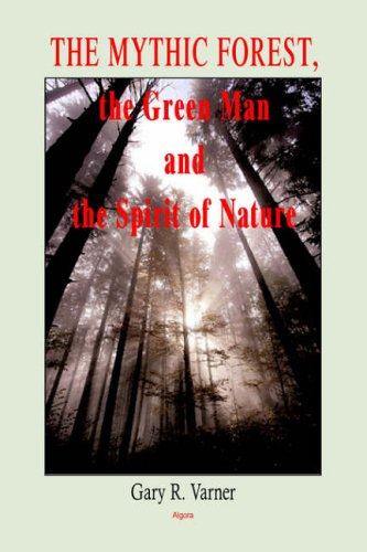 The Mythic Forest, the Green Man and the Spirit of Nature:
