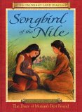 Songbird of the Nile: The Diary of Miriams Best Friend; Egypt, 1527-1526 BC
