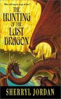 The Hunting of the Last Dragon by Sherryl Jordan