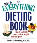 The Everything Dieting Book: Quick and Easy Ways to Lose Weight and Feel Great