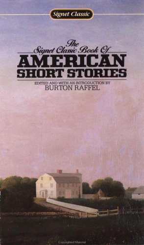 The Signet Classic Book of American Short Stories by Burton Raffel