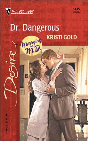 Dr. Dangerous by Kristi Gold