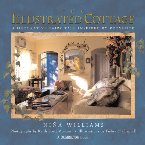 Country living the illustrated cottage a decorative fairy tale inspired by provence by nina - The writers cottage inspiration by design ...