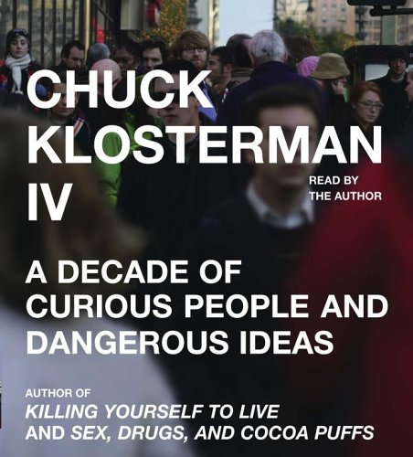 Chuck Klosterman IV  by Chuck Klosterman