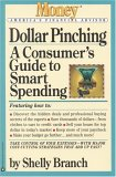 Dollar Pinching: A Consumer's Guide To Smart Spending