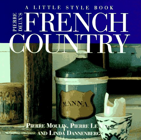 Pierre Deux 39 S French Country A Little Style Book By Linda Dannenberg Reviews Discussion