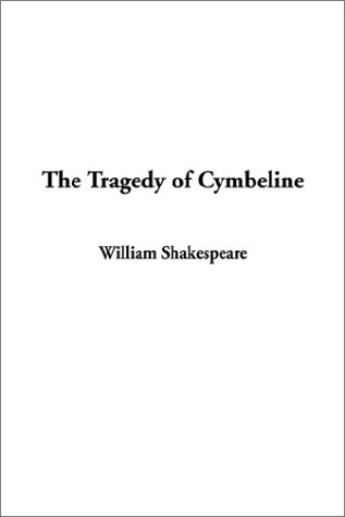 The Tragedy of Cymbeline by William Shakespeare