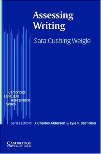 Assessing Writing by Sara Cushing Weigle