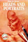 How To Draw Heads And Portraits
