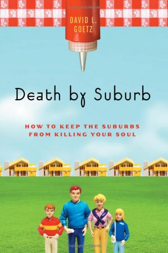 Death by Suburb by Dave L. Goetz