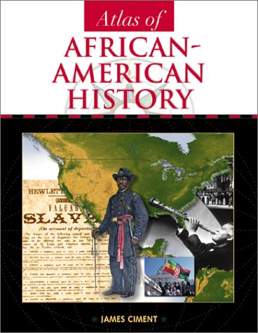 Atlas Of African American History by James D. Ciment