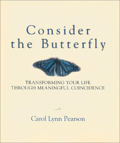 Consider the Butterfly: Transforming Your Life Through Meaningful Coincidence