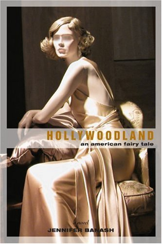Hollywoodland by Jennifer Banash