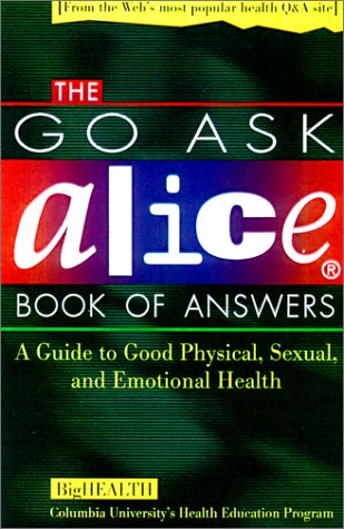 Go Ask Alice Book of Answers by Columbia University's Healt...