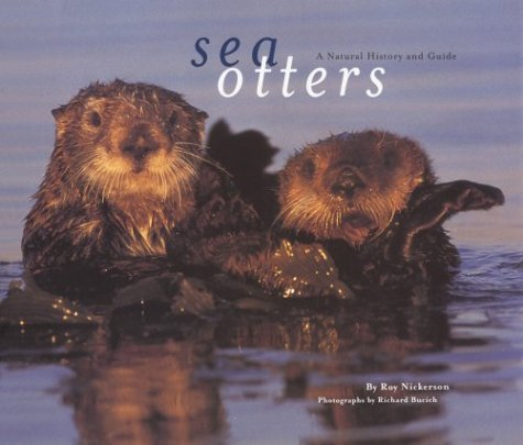 Sea Otters: A Natural History and Guide
