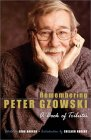 Remembering Peter Gzowski: A Book of Tributes