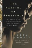 The Hanging of Angélique:The Untold Story of Canadian Slavery and the Burning of Old Montréal