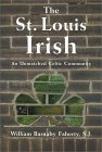 The St. Louis Irish by William Barnaby Faherty
