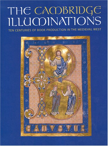The Cambridge Illuminations: Ten Centuries of Book Production (Studies in Medieval and Early Renaissance Art History) (Studies in Medieval and Early Renaissance Art History)