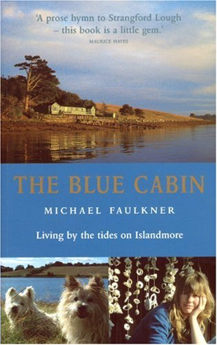The Blue Cabin: Living By The Tides On Islandmore