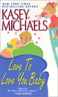 Love To Love You Baby by Kasey Michaels