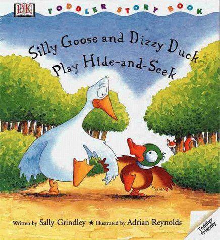 Silly Goose And Dizzy Duck Play Hide And Seek by Sally Grindley