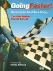 Going Faster: Mastering the Art of Race Driving : The Skip Barber Racing School