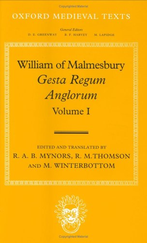 Gesta Regum Anglorum (The History Of The English Kings), Volume 1
