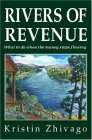 Rivers of Revenue: What to Do When the Money Stops Flowing