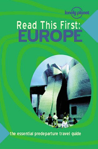 Lonely Planet Read This First: Europe (Read This First)