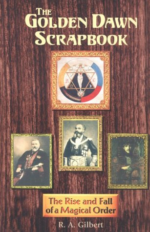Free download The Golden Dawn Scrapbook: The Rise and Fall of a Magical Order PDF