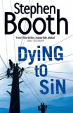 Dying To Sin by Stephen Booth