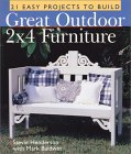 Great Outdoor 2x4 Furniture: 21 Easy Projects to Build