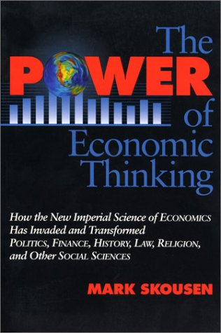 The Power Of Economic Thinking by Mark Skousen