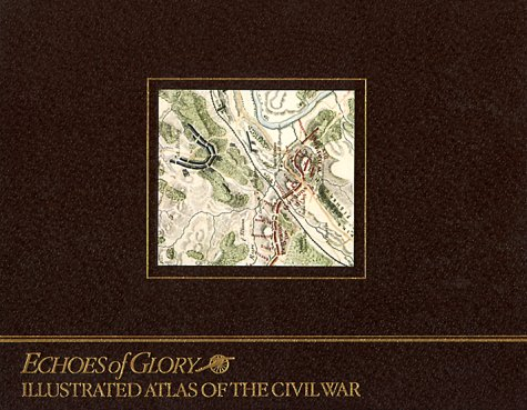 Illustrated Atlas Of The Civil War by Time-Life Books