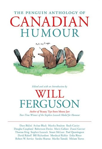 The Penguin Anthology Of Canadian Humour by Will Ferguson